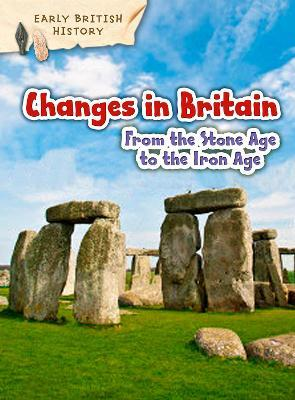 Changes in Britain from the Stone Age to the Iron Age