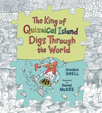 The King of Quizzical Island Digs Through the World