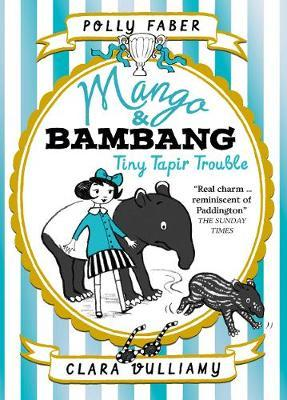 Mango & Bambang: Tiny Tapir Trouble (Book Three)
