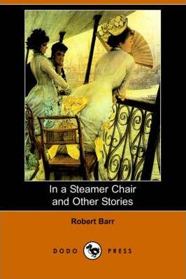 In a Steamer Chair and Other Stories (Dodo Press) Cover Image