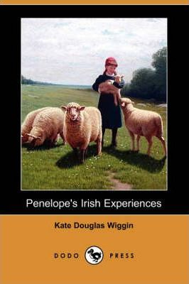 Penelope's Irish Experiences (Dodo Press)