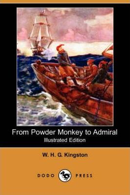 From Powder Monkey to Admiral (Illustrated Edition) (Dodo Press) Cover Image