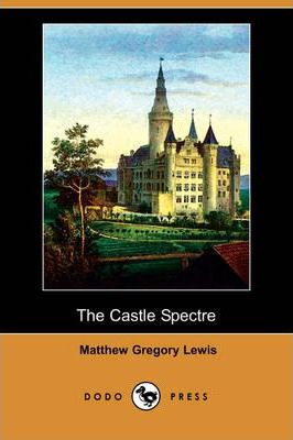 The Castle Spectre (Dodo Press)