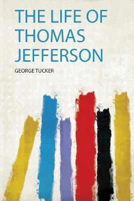 The Life of Thomas Jefferson