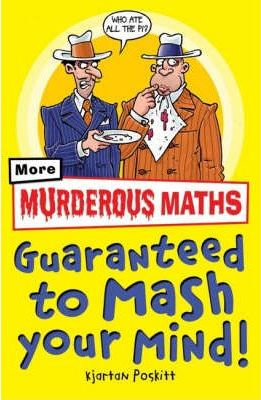 Murderous Maths Guaranteed to Mash Your Mind
