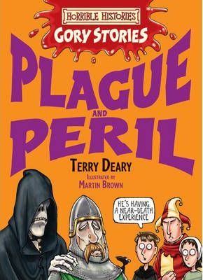Horrible Histories Gory Stories: Plague and Peril