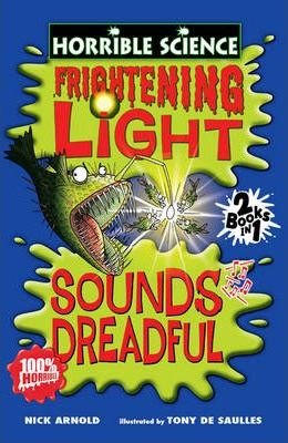 Frightening Light and Sounds Dreadful : Nick Arnold