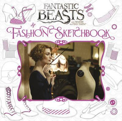 Fantastic Beasts and Where to Find Them: Colouring and Creativity Book: Fashion Sketchbook