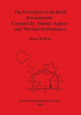 The Evolution of the Built Environment: Complexity Human Agency and Thermal Performance