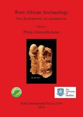 West African Archaeology: New developments, new perspectives