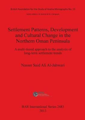 Settlement Patterns Development and Cultural Change in Northern Oman Peninsula: A multi-tiered approach to the analysis of long-term settlement trends