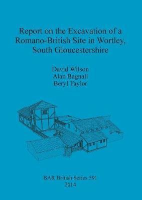 Report on the Excavation of a Romano-British Site in Wortley South Gloucestershire