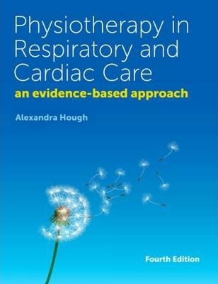 Physiotherapy In Respiratory Care Alexandra Hough Pdf