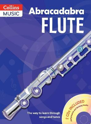 Abracadabra Flute: The Way to Learn Through Songs and Tunes