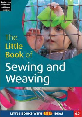 The Little Book of Sewing, Weaving and Fabric Work
