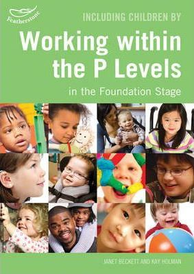 Including Children Working within the P Levels in the Foundation Stage