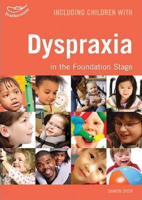 Including Children with Dyspraxia in the Foundation Stage