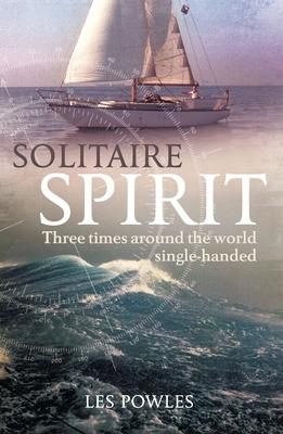Solitaire Spirit  Three Times Around the World Single-Handed