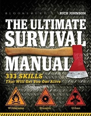 The Ultimate Survival Manual  333 Skills that Will Get You Out Alive