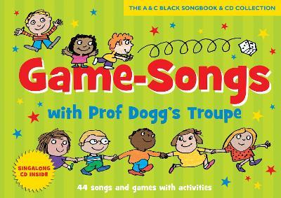 Songbooks: Game-Songs with Prof Dogg's Troupe New Cover: 44 Songs and Games with Activities