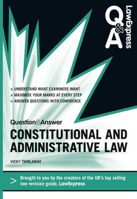Law Express Question and Answer Constitutional and Administrative Law (Q&A Revision Guide)