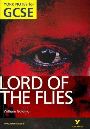 Lord of the Flies: York Notes for GCSE (Grades A*-G) 2010