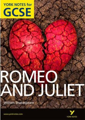 Romeo and Juliet: York Notes for GCSE (Grades A*-G) 2010