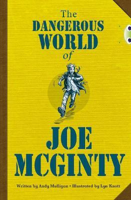Bug Club Independent Fiction Year 6 Red B The Dangerous World of Joe McGinty