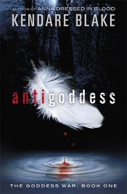 The Goddess War: Antigoddess: Book 1