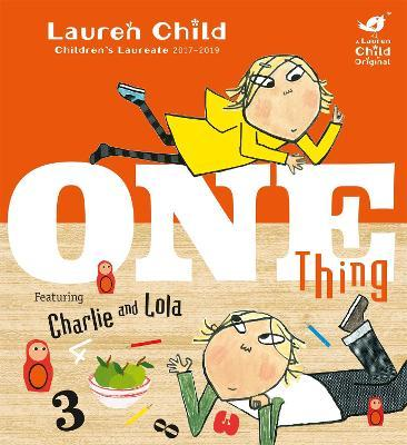 Charlie and Lola: One Thing Cover Image
