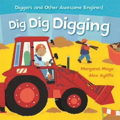 Awesome Engines Dig Dig Digging Padded Board Book