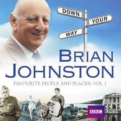 "Brian Johnston - Johnners: ""Down Your Way's"" Favourite People: v. 1"