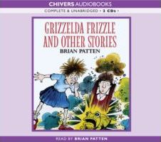 Grizzelda Frizzle and Other Stories