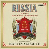 Russia: the Wild East: From Rulers to Revolutions Part 1