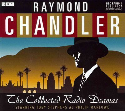 The Raymond Chandler: Collected Radio Dramas : Raymond