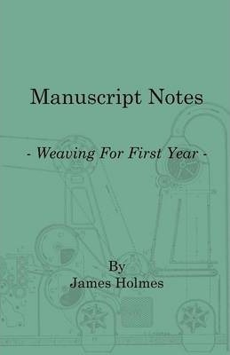 Manuscript Notes - Weaving For First Year