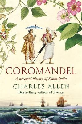 Coromandel  A Personal History of South India