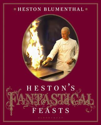 Hestons Fantastical Feasts