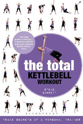 The Total Kettlebell Workout : Trade Secrets of a Personal Trainer