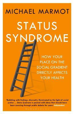 Astrosadventuresbookclub.com Status Syndrome : How Your Place on the Social Gradient Directly Affects Your Health Image