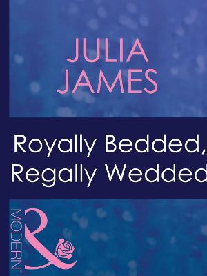 Royally Bedded, Regally Wedded
