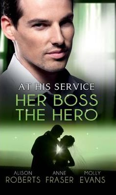 At His Service: Her Boss the Hero