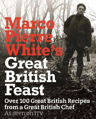 Marco Pierre White's Great British Feast