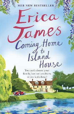 Coming Home to Island House by Erica James