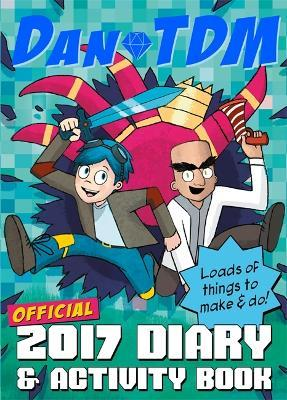Official DanTDM 2017 Diary and Activity Book : DanTDM