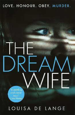 The Dream Wife : The gripping new psychological thriller with a twist you won't see coming in 2018