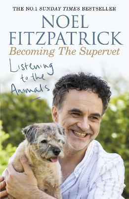 Noel Fitzpatrick Cost >> Listening To The Animals Becoming The Supervet Noel