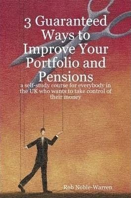 3 Guaranteed Ways to Improve Your Portfolio and Pensions