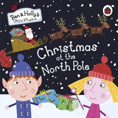 ben and hollys little kingdom christmas at the north pole - Ben And Holly Christmas