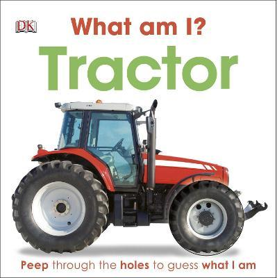 What am I? Tractor